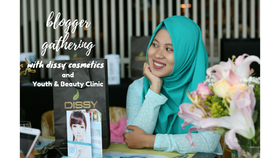 "Blogger Gathering ""Secret to be Young & Beautiful"": Sharing Rahasia Cantik & Awet Muda Bareng Dissy Cosmetics & Youth & Beauty Clinic"