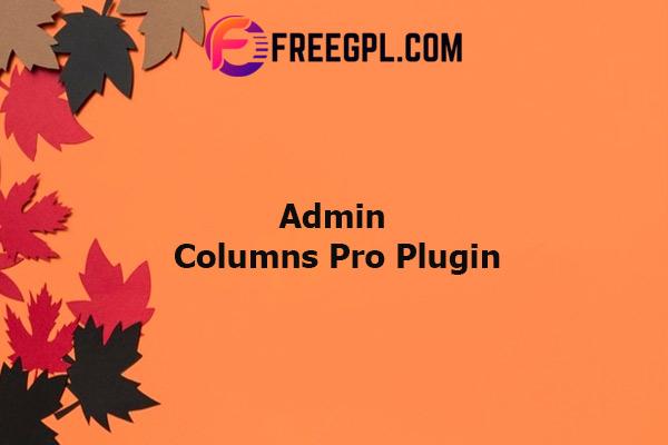 Admin Columns Pro Plugin Nulled Download Free