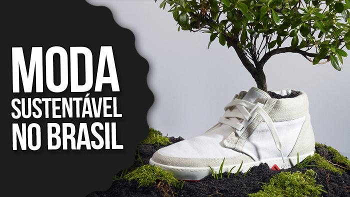 moda sustent%25C3%25A1vel no brasil - Moda Sustentável e Consciente no Brasil, você já está pensando nisso?