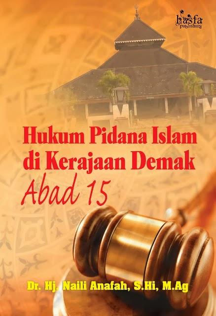 HUKUM PIDANA ISLAM DI KERAJAAN DEMAK PADA ABAD 15