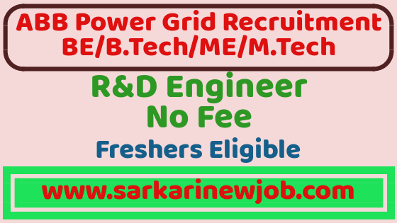 ABB (POWER GRID) Recruitment 2019 | BE/B.Tech/ME/MTech | No Fee | Freshers Eligible