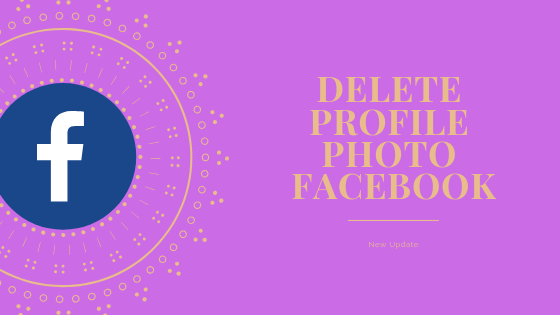 Facebook Remove Profile Picture<br/>