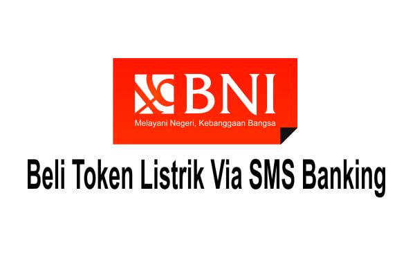 Cara beli Token Listrik Lewat SMS Banking BNI