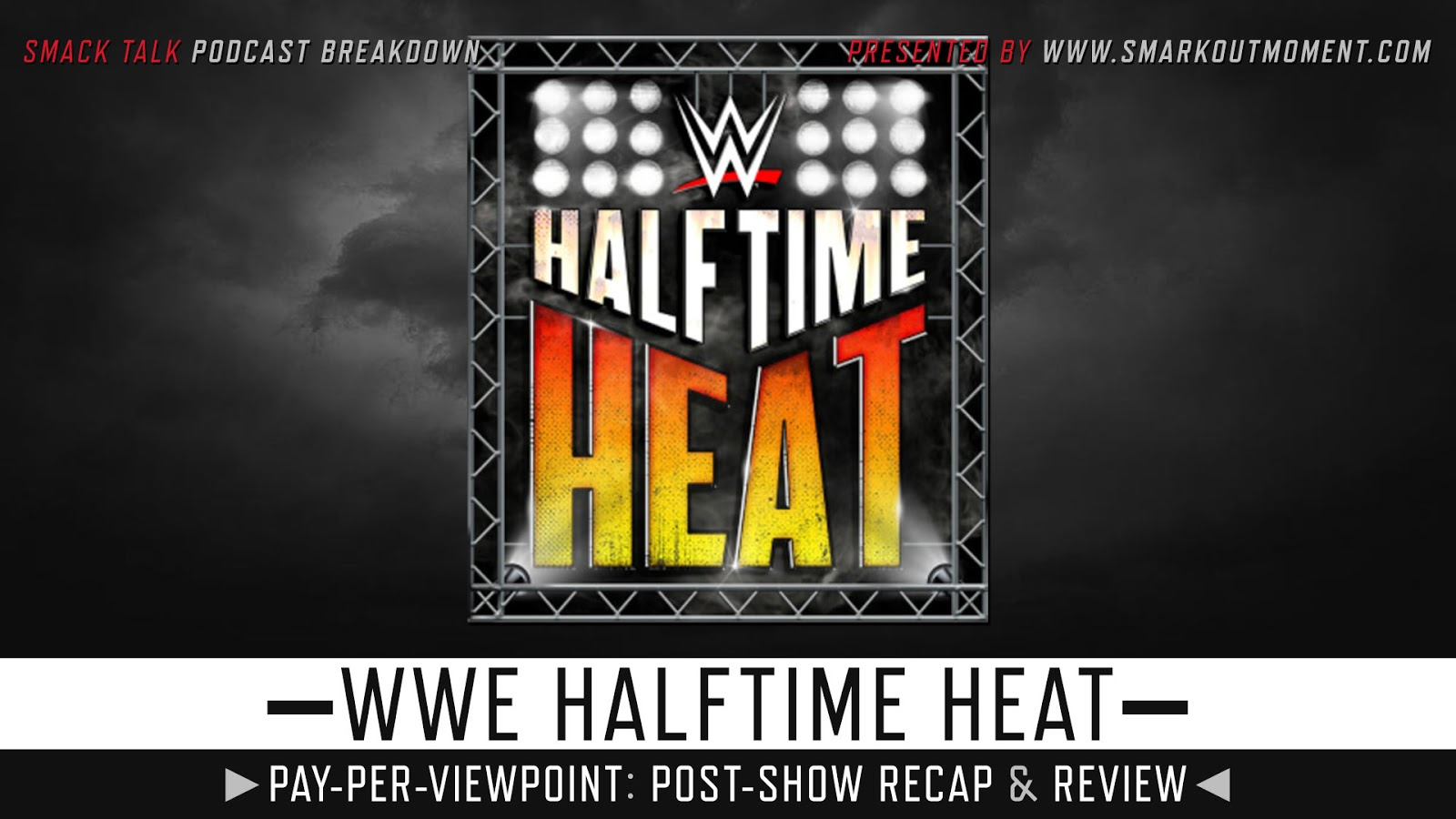WWE Halftime Heat 2019 Recap and Review Podcast