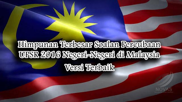 Himpunan Terbesar Soalan Percubaan UPSR 2016 Negeri-Negeri di Malaysia versi Terbaik
