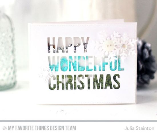 Handmade card from Julia Stainton featuring Happy Wonderful Christmas and Let it Snowflake Die-namics #mftstamps