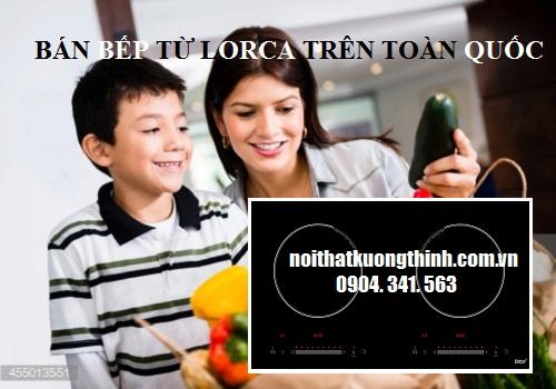 Nội thất Kường Thịnh là đại lý ủy quyền bán bếp từ Lorca chính thức tại Việt Nam