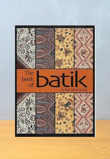 THE BOOK OF BATIK, Fiona Kerlogue