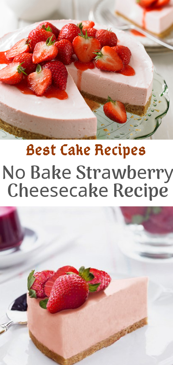 Best Cake Recipes| Nо Bаkе Strаwbеrrу Chееѕесаkе Recipe | dessert cake, easy dessert recipes with few ingredients, easy desserts for a crowd, easy dessert recipes with pictures, easy desserts to impress, dessert recipes for kids, best cake recipes, easy dessert recipes with few ingredients, dessert recipes with, easy dessert recipes with condensed milk, desserts list, amazing desserts to impress, top 10 desserts in the world, list of sweets and desserts, best dessert recipes easy, desserts to try, low calorie baking blog, best dessert recipes easy, pioneer woman desserts for summer, authentic pioneer desserts, best dessert recipes for thanksgiving, trisha yearwood desserts, old school desserts recipes, retro desserts 1960's, top 10 desserts in the world, old fashioned desserts uk, grandma's dessert recipes, best dessert recipes easy, easy dessert recipes no baking, easy dessert recipes with condensed milk, easy chocolate dessert recipes, dessert cake recipe, dessert recipes for kids, easy dessert recipes with few ingredients, easy dessert recipes no baking, easy dessert recipes with condensed milk, dessert recipes for kids, dessert cake, easy western dessert recipes, how to make cheesecake oreo, strawberry cheesecake harvest, trawberry cheesecake liquid, strawberry cheesecake breadtalk, strawberry cheesecake harvest, strawberry cheesecake liquid, resep strawberry cheese cake, how to make cheesecake oreo, strawberry cheesecake liquid, strawberry cheesecake harvest, #dessert, #cheesecake, #recipe, #cake, #recipecake, #delicious