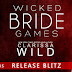 Release Blitz - Review + Giveaway - Wicked Bride Games by Clarissa Wild