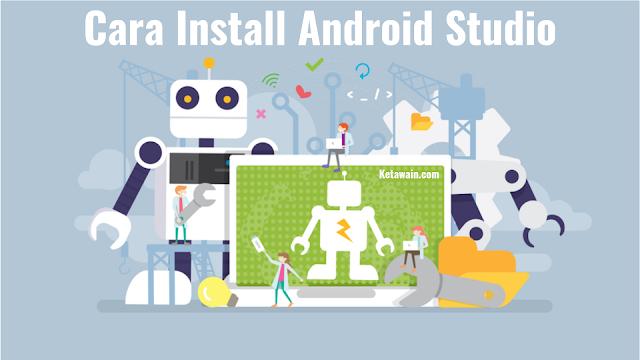 Cara Install Android Studio di PC