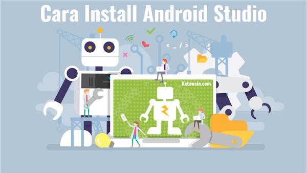 √ Panduan: Download dan Cara Install Android Studio di PC