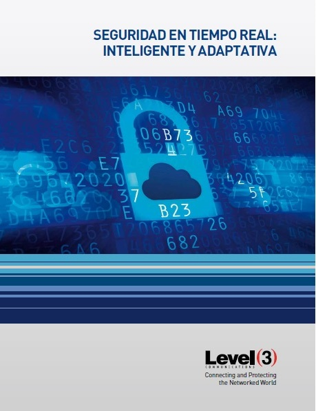 Seguridad en tiempo real: Inteligente y Adaptativa @Level3_Latam @SchmitzOscar #whitepaper #transformaciondigital