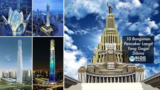 Inilah 10 Bangunan Pencakar Langit Yang Gagal Dibina