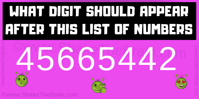 What Digit Should Appear After This List Of Numbers? 45665442