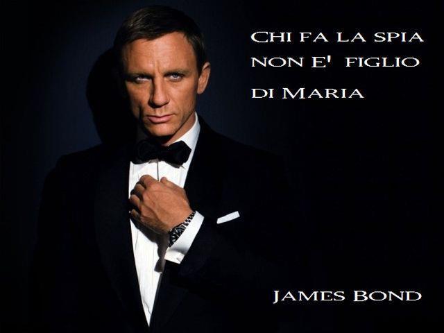 abbastanza James Bond - La spia ~ Citazioni e frasi improbabili dei  XA49