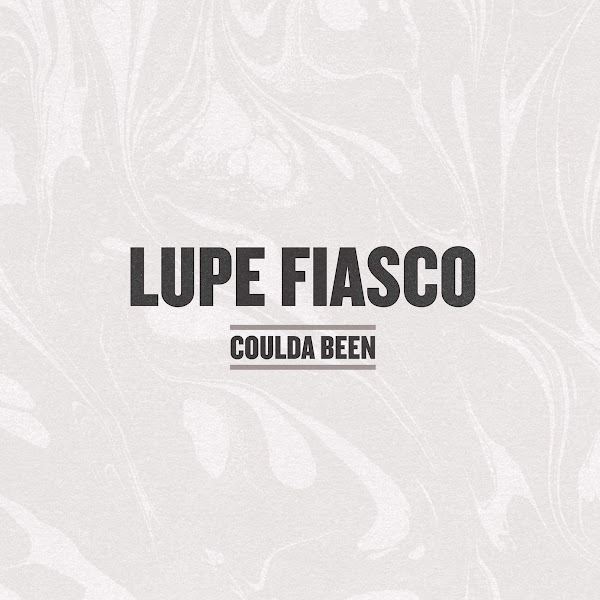 Lupe Fiasco - Coulda Been - Single Cover