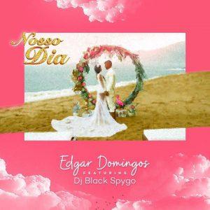Edgar Domingos feat. Dj Black Spygo - Nosso Dia
