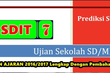Prediksi Soal UJIAN SEKOLAH SD/MI Tahun ajaran 2016/2017 Sesuai Kisi-kisi Terbaru + Pembahasan