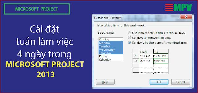 Cài đặt tuần làm việc 4 ngày trong Microsoft Project 2013