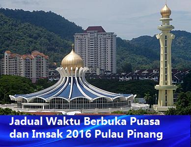 Jadual Waktu Berbuka Puasa Dan Imsak 2016 Pulau Pinang