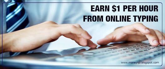 Earn $1 Per Hour by Online Typing