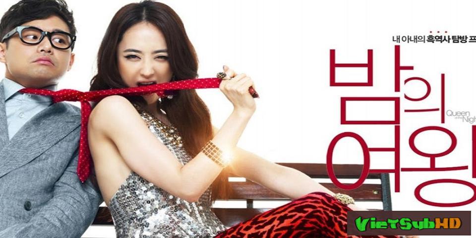 Phim Em Đẹp Nhất Đêm Nay VietSub HD | Queen Of The Night 2013