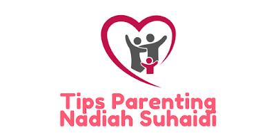 Tips Parenting Nadiah Suhaidi