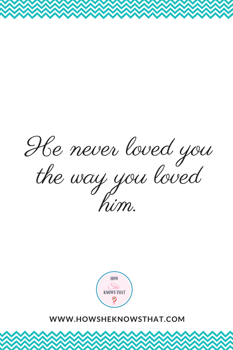 He Never Loved You How She Knows That