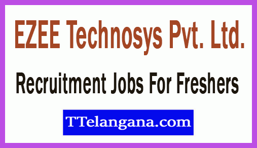 EZEE Technosys Pvt. Ltd. Recruitment Jobs For Freshers Apply