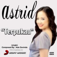 Lirik Lagu dan Video Klip Astrid - Terpukau