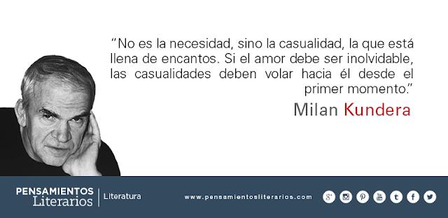 Pensamientos literarios.: Milan Kundera. Sobre las casulidades y ...