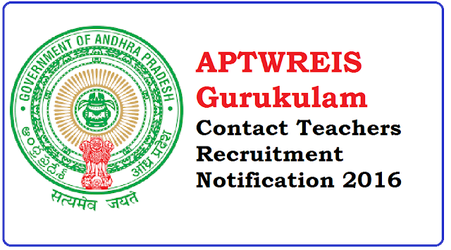 AP Tribal Residential Posts Notification|APTWREIS outsourcing Teacher Posts|Application Form at aptwgurukulam.ap.gov.in|PET Posts selection list and Selection process| TGT Vacancies|AP Tribal Residential TGT, PET Posts Application form|Vacancies aptwgurukulam.ap.gov.in /2016/06/aptwreis-gurukulam-contact-teachers-recruitment-notification-2016.html