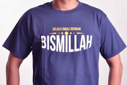 Selalu Awali Dengan Bismillah Kaos Muslim El-Badr