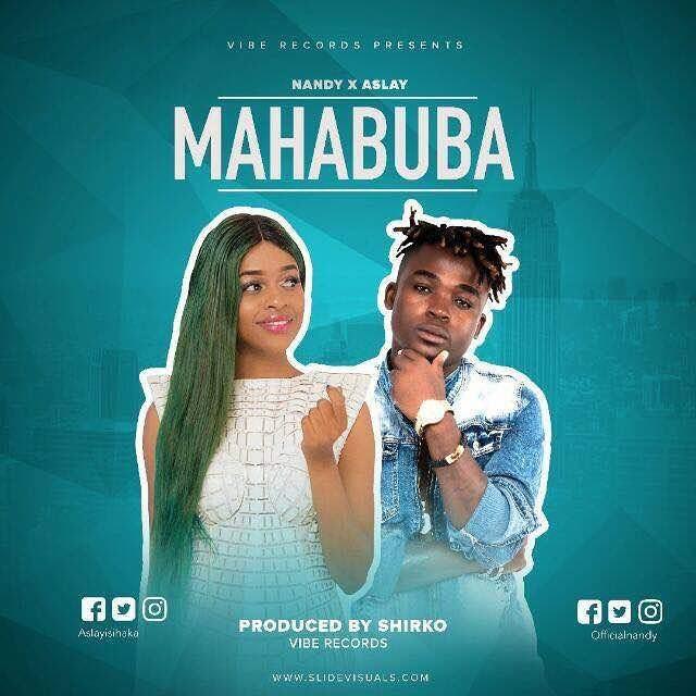 Nandy X Aslay - Mahabuba