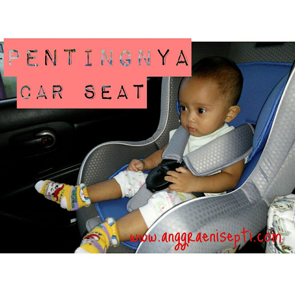 Pentingnya Memakai Car Seat
