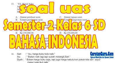 Soal UAS Kelas 6 Semester 2 Bahasa Indonesia Lengkap Kisi-kisi dan Kunci Jawaban