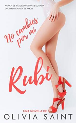 No cambies por mí, Rubi