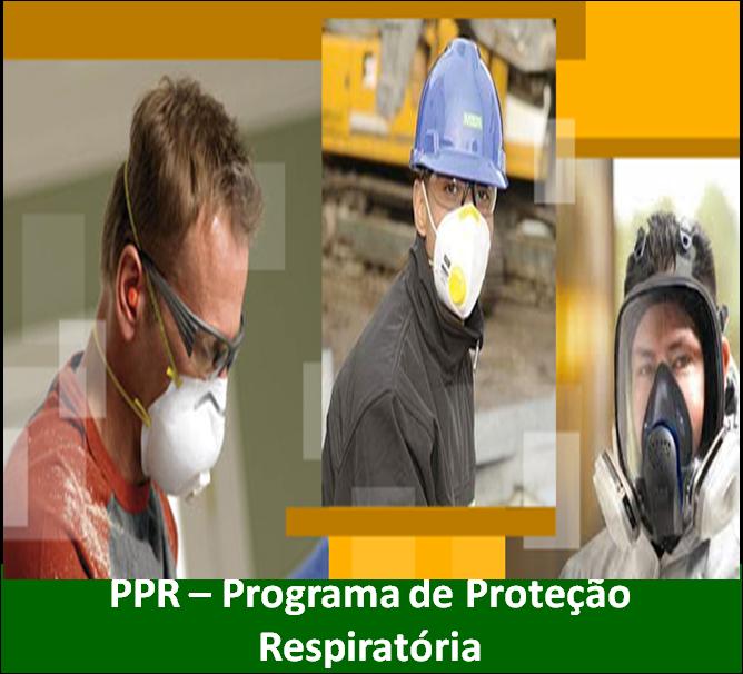 588aa64f273db Programa de Proteção Respiratória - PPR ~ Segurança, Nosso Compromisso