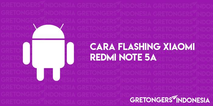 Cara Flashing Xiaomi Redmi Note 5A Terbaru