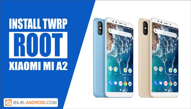 cara-install-twrp-dan-root-mi-a2-01, instal twrp, root, mi-a2