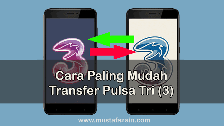 Cara Paling Mudah Transfer Pulsa Tri