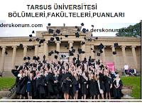 TARSUS ÜNİVERSİTESİ BÖLÜMLERİ,FAKÜLTELERİ,PUANLARI