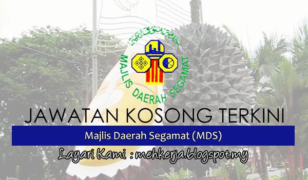 Jawatan Kosong Terkini 2017 di Majlis Daerah Segamat (MDS) mehkerja