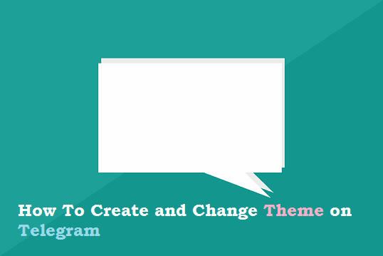 How to change Telegram theme