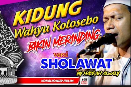 Lirik Kidung Wahyu Kolosebo Versi Sholawat Majlis Al Waly
