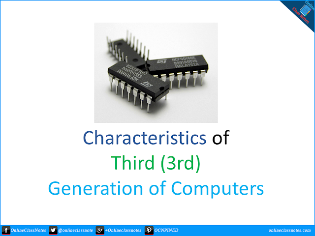 10 Characteristics of Third (3rd) Generation of Computers