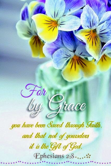For by grace you have been saved through falith, and that not of yourserlves it is the gift of God Ephesians 2:8