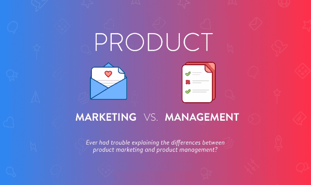 Product Marketing VS. Product Management