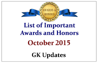 List of Important Awards and Honors- October 2015 | GK Updates